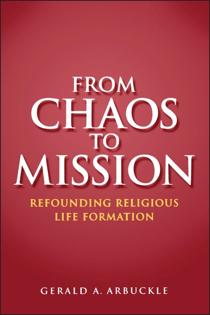 From chaos to mission. Refounding religious life formation, Libro.