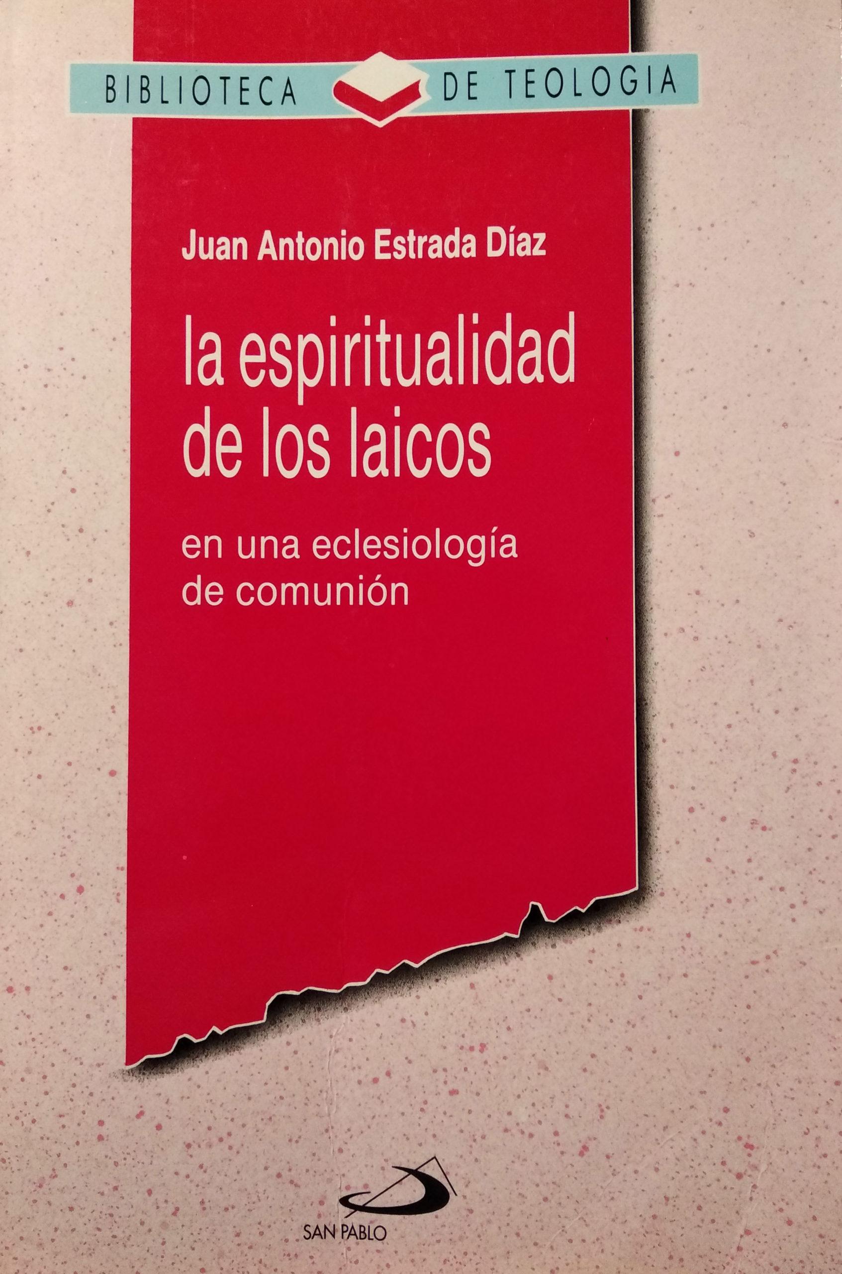 La espiritualidad de los laicos, en una eclesiología de comunión. Libro.