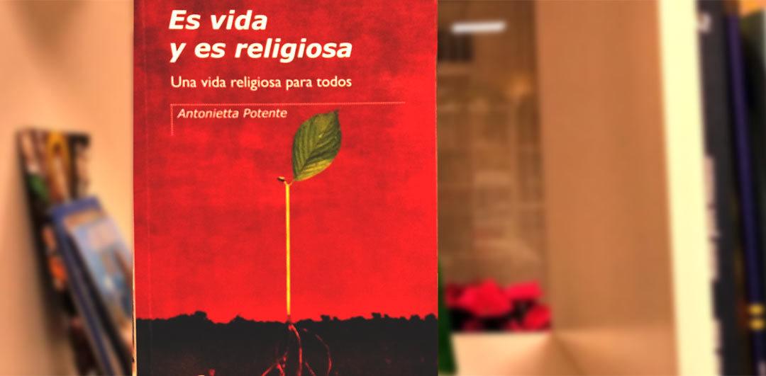 """""""Es vida y es religiosa. Una vida religiosa para todos"""". Libro."""